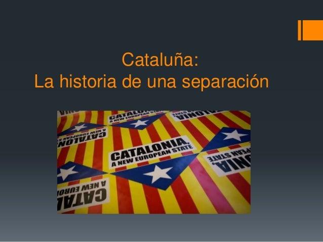 Cataluña: La historia de una separación