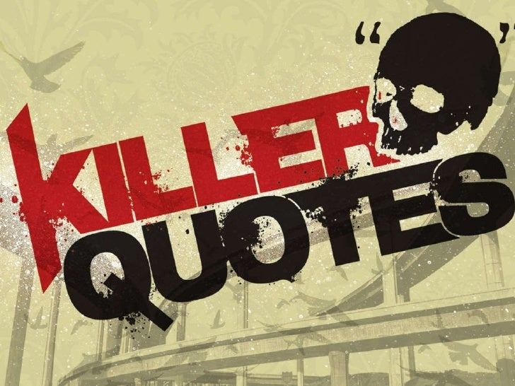 Killer Quotes: Using Big Tobacco ' s own words against them . . .