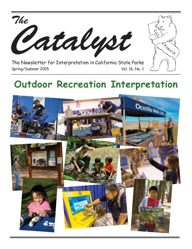 The CatalystThe Newsletter for Interpretation in California State Parks Spring/Summer 2015 Vol. 16, No. 1 Outdoor Recreati...