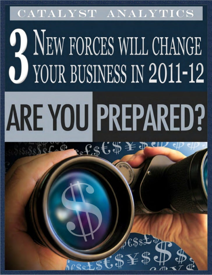 3 Major Forces Will Cause Radical Change In 2011-12  . . . How will they affect you, What steps should you take?          ...