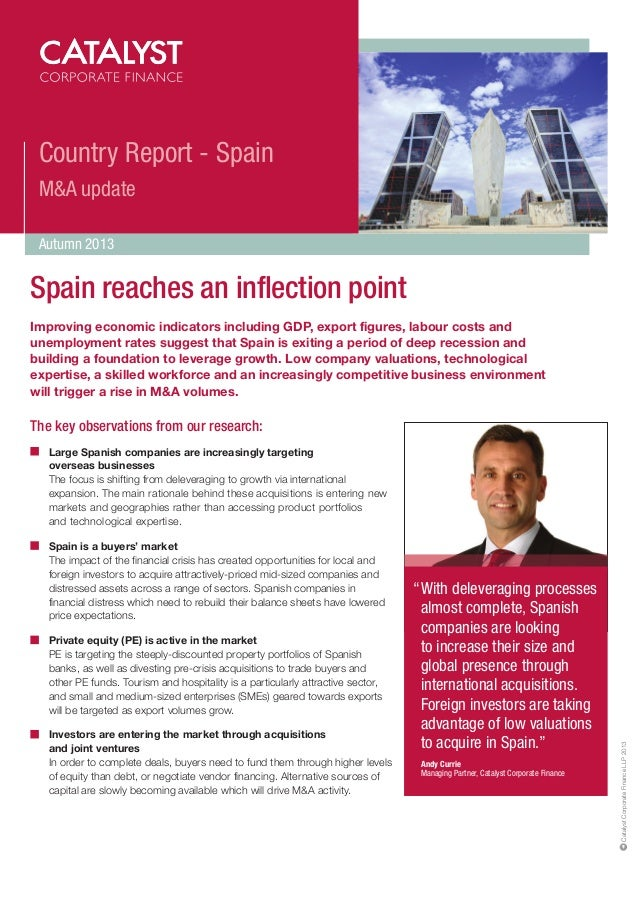 Country Report - Spain M&A update Autumn 2013  Spain reaches an inflection point Improving economic indicators including G...