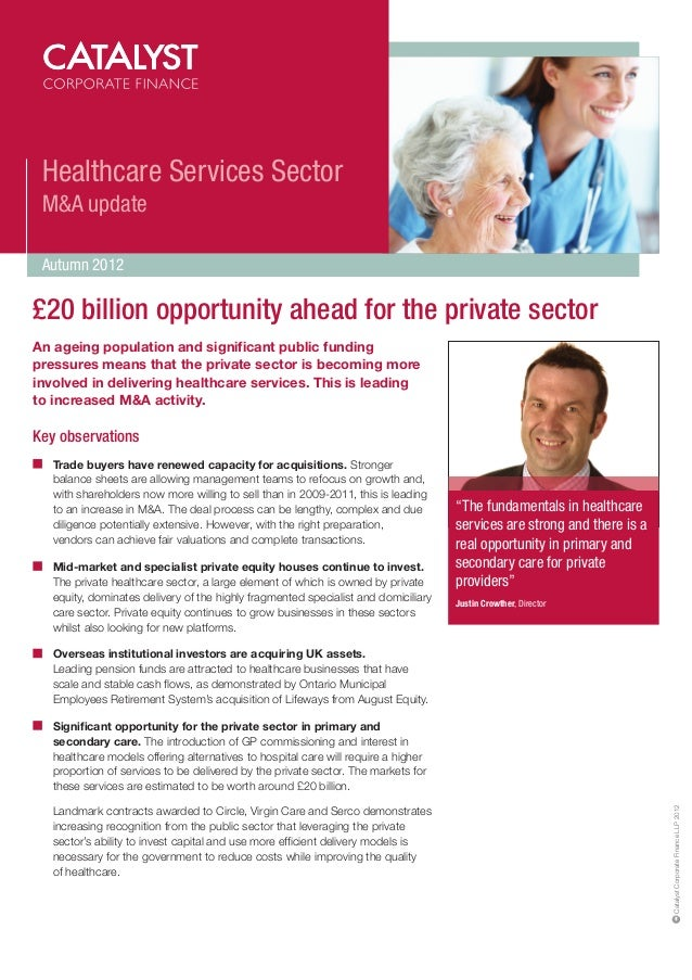 Healthcare Services Sector M&A update Autumn 2012£20 billion opportunity ahead for the private sectorAn ageing population ...
