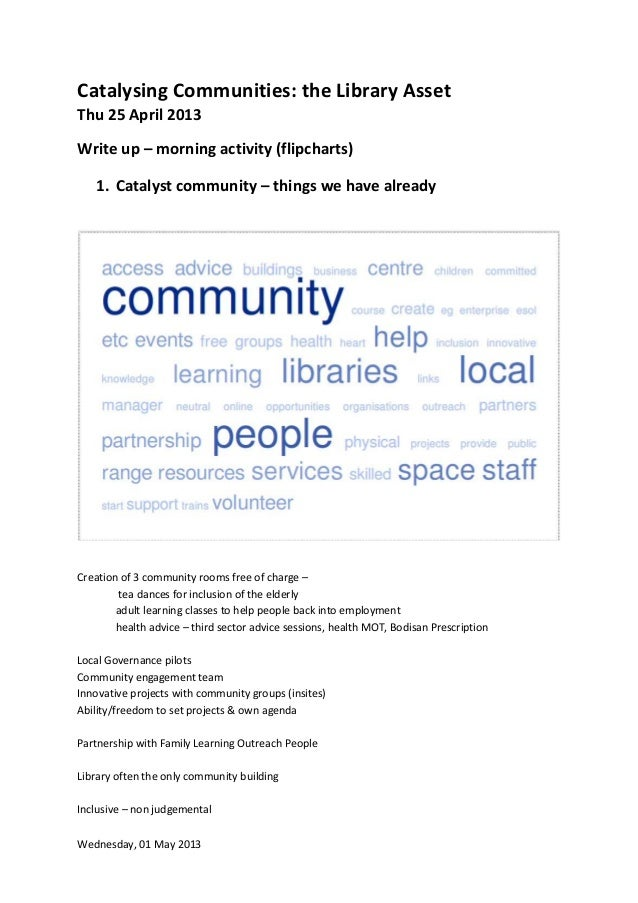 Wednesday, 01 May 2013Catalysing Communities: the Library AssetThu 25 April 2013Write up – morning activity (flipcharts)1....