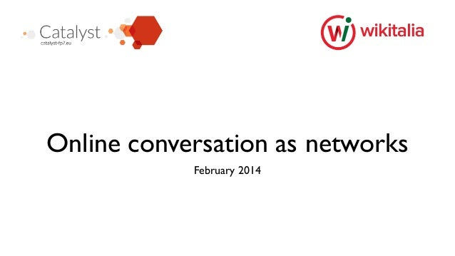 Online conversation as networks February 2014