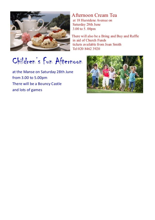 Afternoon Cream Tea at 18 Hurstdene Avenue on Saturday 28th June 3.00 to 5. 00pm There will also be a Bring and Buy and Ra...