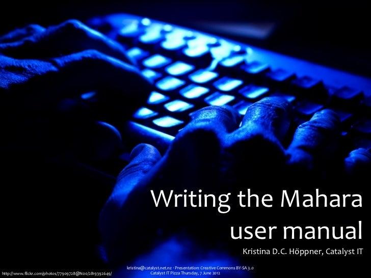 Writing the Mahara                                                                               user manual      ...
