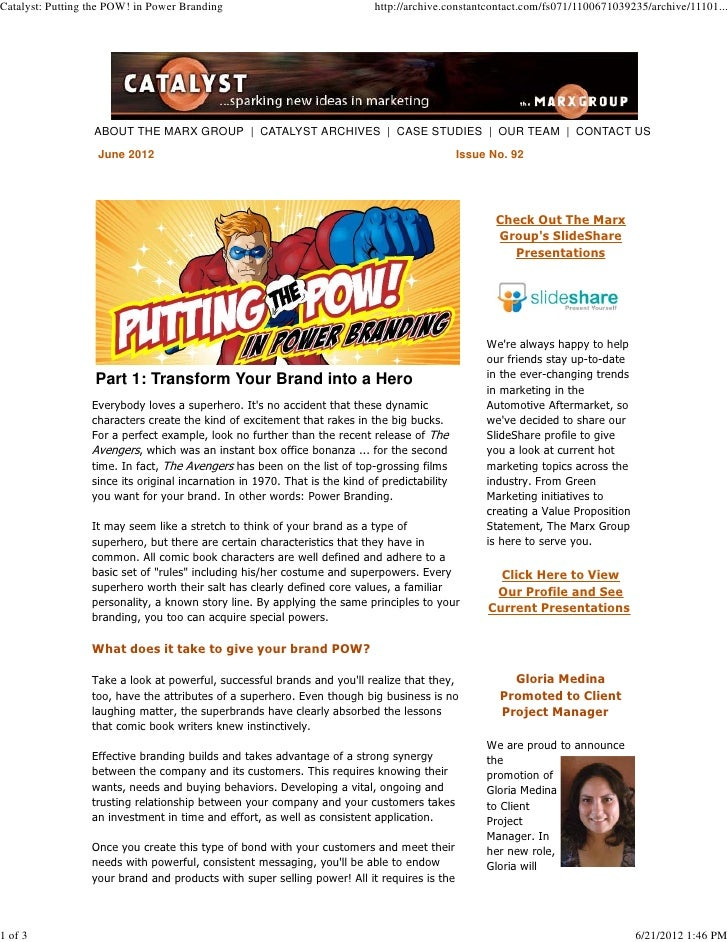 Catalyst: Putting the POW! in Power Branding                                http://archive.constantcontact.com/fs071/11006...