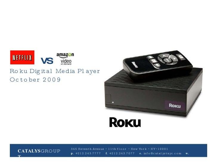 vs.  <ul><li>Roku Digital Media Player </li></ul><ul><li>October 2009 </li></ul>