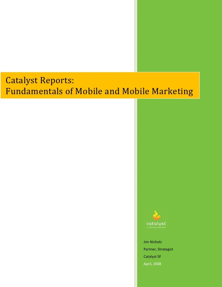Catalyst Reports: Fundamentals of Mobile and Mobile Marketing                                    Jim Nichols              ...