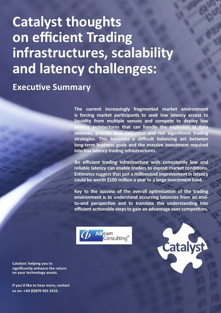Catalyst thoughts on efficient Trading infrastructures, scalability and latency challenges: Executive Summary             ...