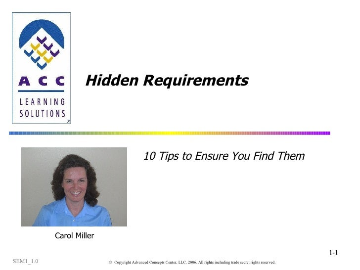Hidden Requirements 10 Tips to Ensure You Find Them Carol Miller