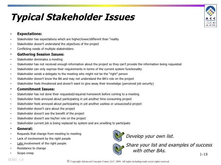 Typical Stakeholder Issues <ul><li>Expectations: </li></ul><ul><li>Stakeholder has expectations which are higher/lower/dif...