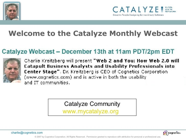 Welcome to the Catalyze Monthly Webcast Catalyze Community www.mycatalyze.org