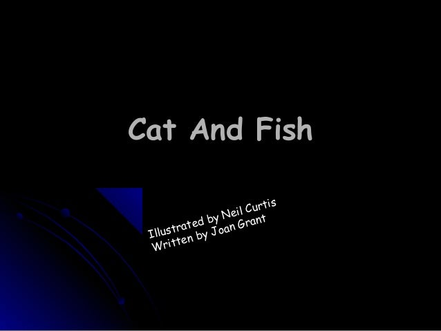 Cat And Fish                        rtis                 ei l Cu          ed by N rant     strat y Joan G Illu en b       ...