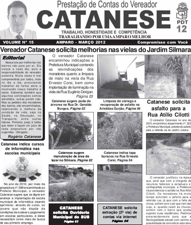 O vereador Catanese encaminhou indicações a Prefeitura Municipal contendo as reivindicações dos moradores quanto a limpeza...