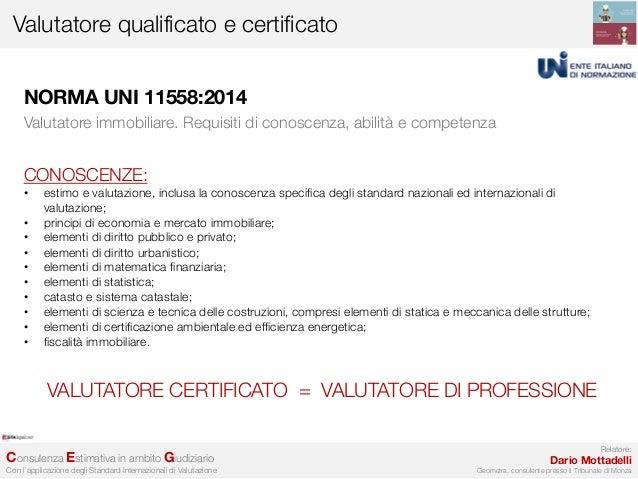 5b13c24484 ... Standard Internazionali di Valutazione REV – Valutatore Europeo  Riconosciuto Valutatore immobiliare. Requisiti di conoscenza, abilità e  competenza; 7.