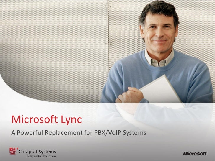 Microsoft LyncA Powerful Replacement for PBX/VoIP Systems