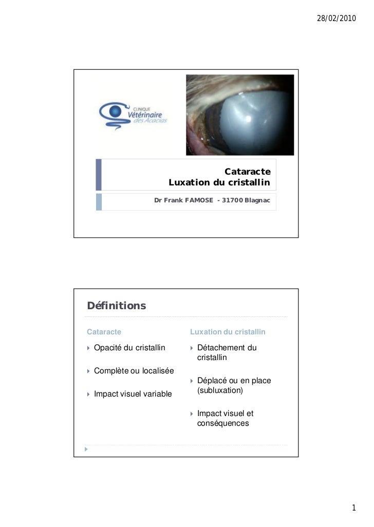 28/02/2010                                       Cataracte                            Luxation du cristallin              ...