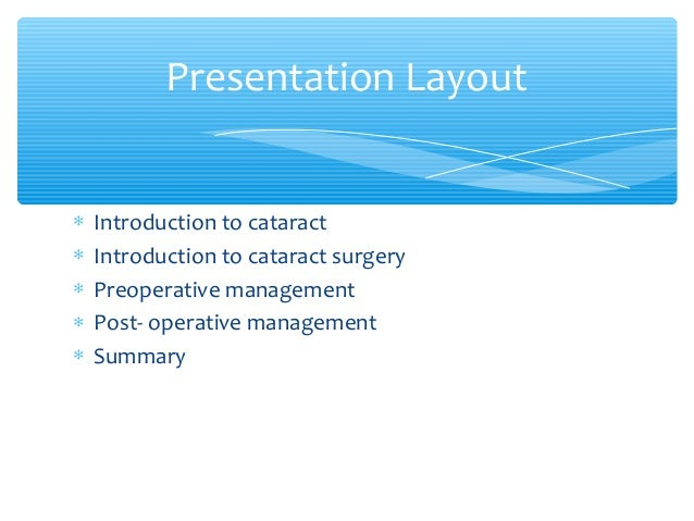 the cataract pre op surgery process Consultation, pre-op testing and the schedule for the surgery, if applicable 7 when deemed medically appropriate, typically after the first post-operative visit, the surgeon completes the transfer of care form, which includes surgery information and.