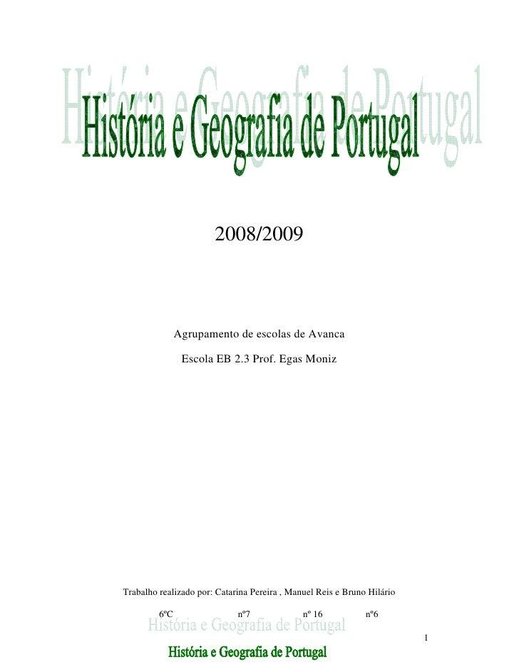 2008/2009                   Agrupamento de escolas de Avanca                  Escola EB 2.3 Prof. Egas Moniz     Trabalho ...