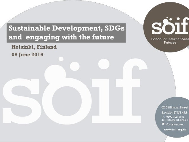 Sustainable Development, SDGs and engaging with the future Helsinki, Finland 08 June 2016