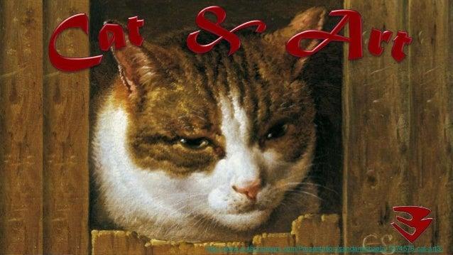 http://www.authorstream.com/Presentation/sandamichaela-1574576-cat-art3/