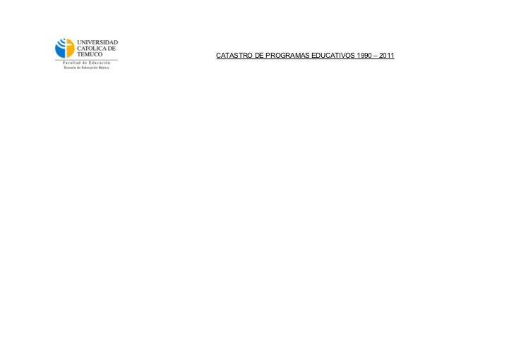 CATASTRO DE PROGRAMAS EDUCATIVOS 1990 – 2011