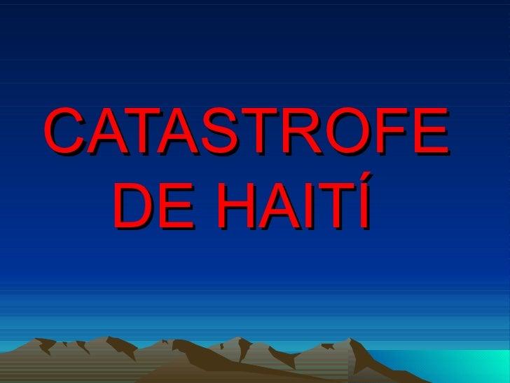 CATASTROFE DE HAITÍ
