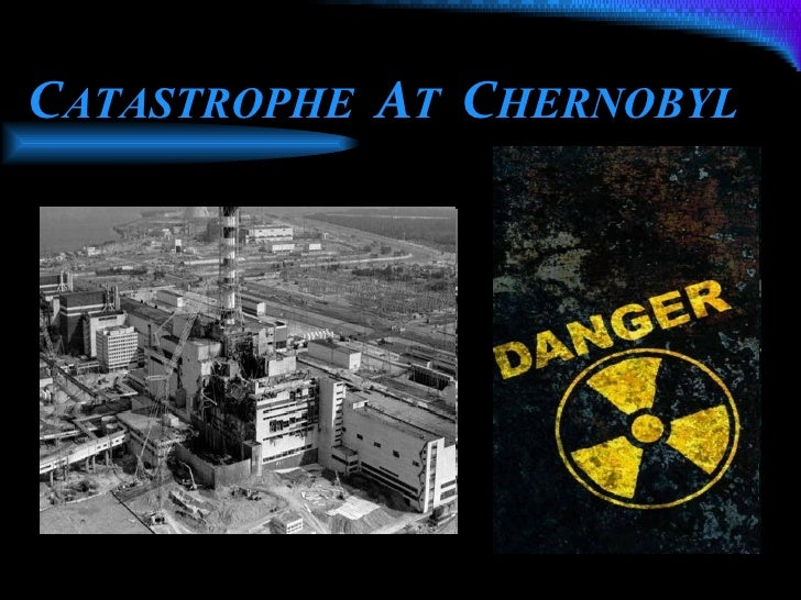 CATASTROPHE AT CHERNOBYL