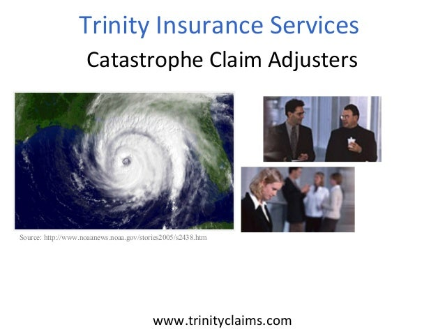 Trinity Insurance Services Catastrophe Claim Adjusterswww.trinityclaims.comSource: http://www.noaanews.noaa.gov/stories200...