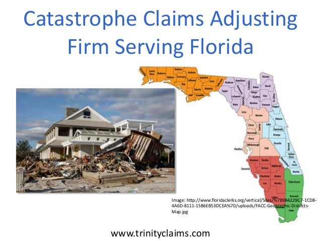 Catastrophe Claims Adjusting Firm Serving Florida www.trinityclaims.com Image: http://www.floridaclerks.org/vertical/Sites...