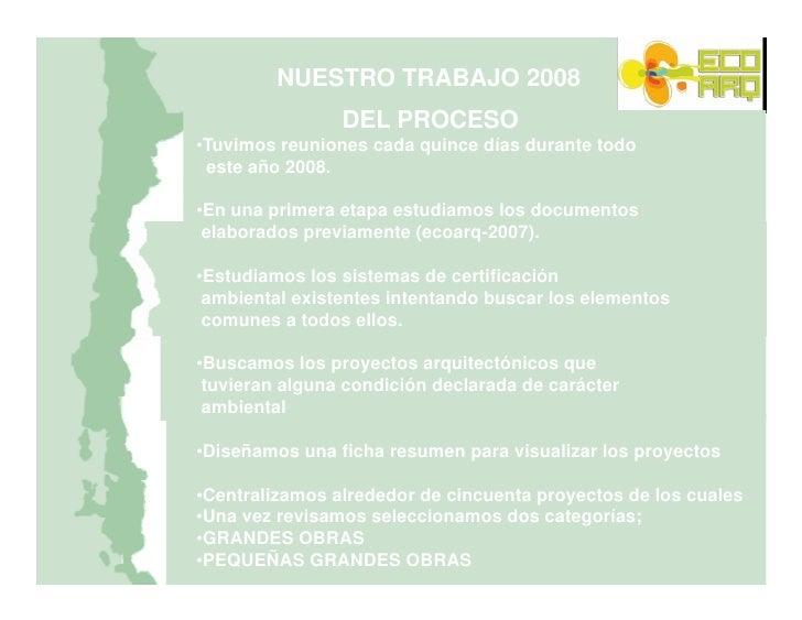 NUESTRO TRABAJO 2008                 DEL PROCESO BASES PARA LA ELABORACION DEL CATASTRO •Tuvimos reuniones cada quince día...