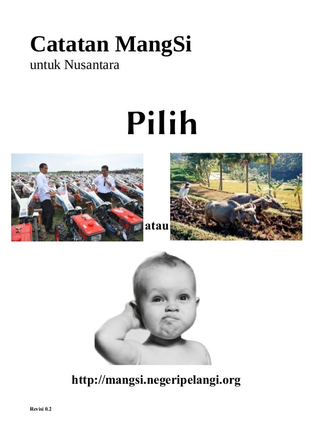 Catatan MangSi untuk Nusantara atau http://mangsi.negeripelangi.org Revisi 0.2 Pilih