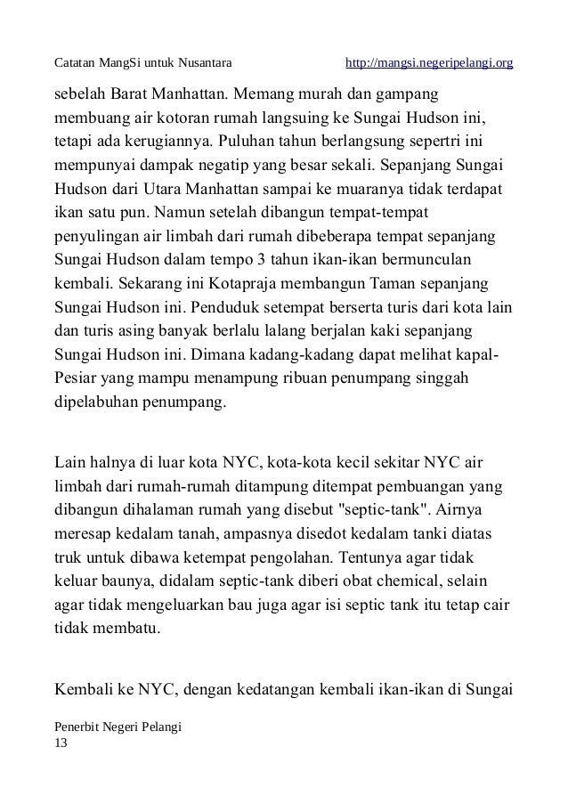 Catatan MangSi untuk Nusantara http://mangsi.negeripelangi.org sebelah Barat Manhattan. Memang murah dan gampang membuang ...