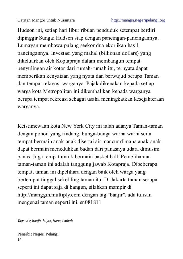Catatan MangSi untuk Nusantara http://mangsi.negeripelangi.org Hudson ini, setiap hari libur ribuan penduduk setempat berd...