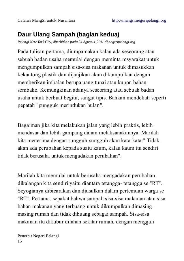 Catatan MangSi untuk Nusantara http://mangsi.negeripelangi.org Daur Ulang Sampah (bagian kedua) Pelangi New York City, dit...
