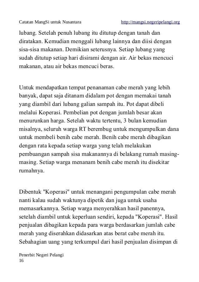 Catatan MangSi untuk Nusantara http://mangsi.negeripelangi.org lubang. Setelah penuh lubang itu ditutup dengan tanah dan d...