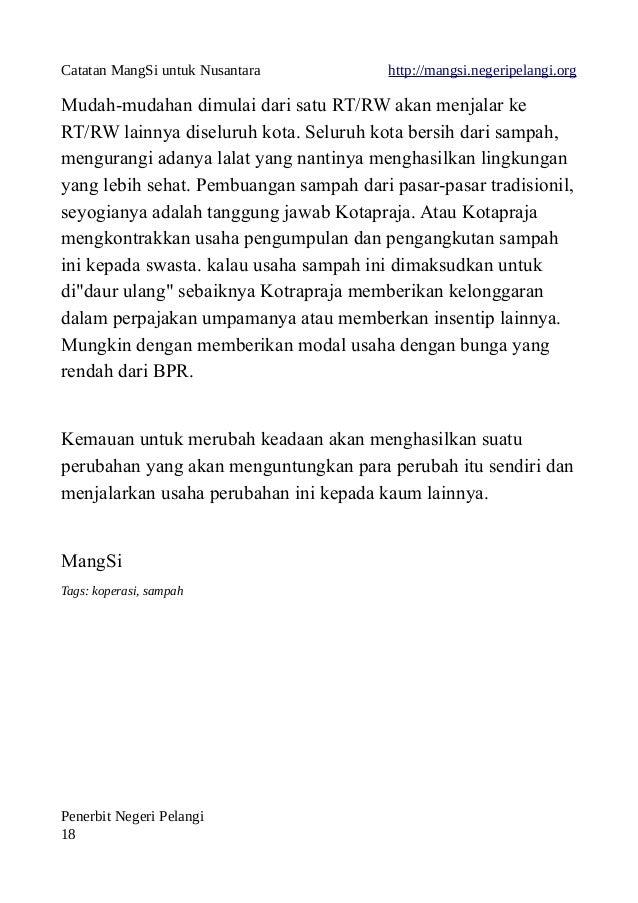 Catatan MangSi untuk Nusantara http://mangsi.negeripelangi.org Mudah-mudahan dimulai dari satu RT/RW akan menjalar ke RT/R...