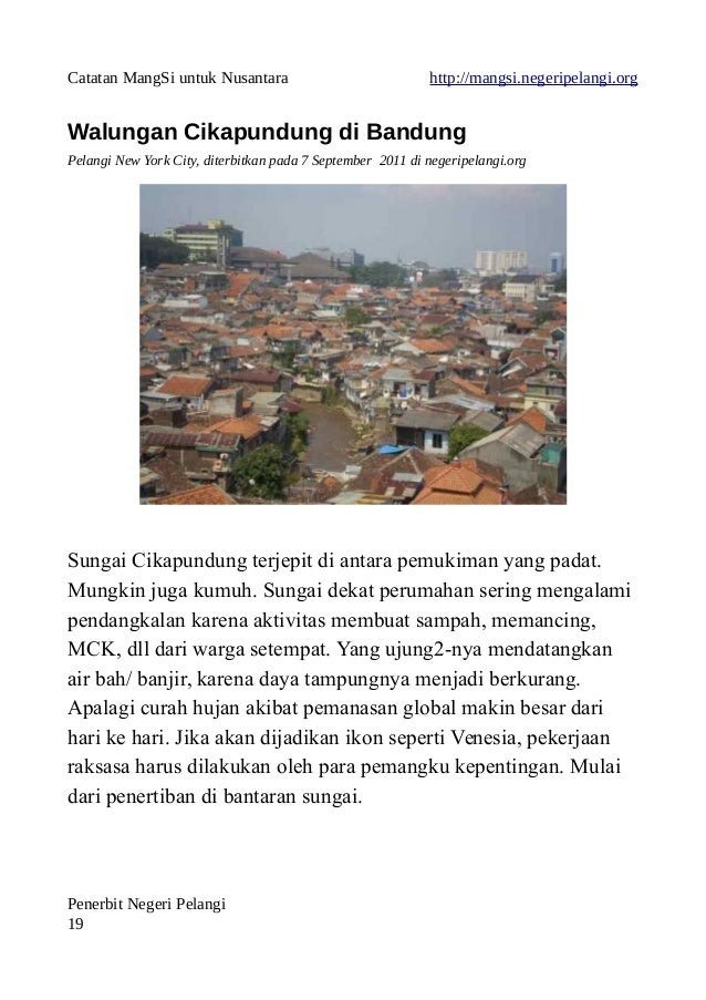Catatan MangSi untuk Nusantara http://mangsi.negeripelangi.org Walungan Cikapundung di Bandung Pelangi New York City, dite...