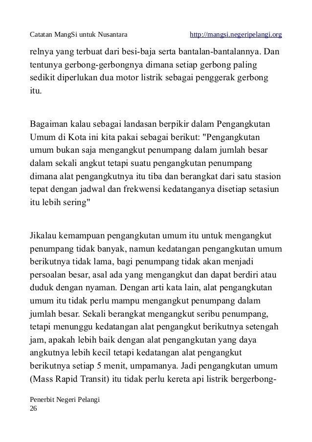 Catatan MangSi untuk Nusantara http://mangsi.negeripelangi.org relnya yang terbuat dari besi-baja serta bantalan-bantalann...