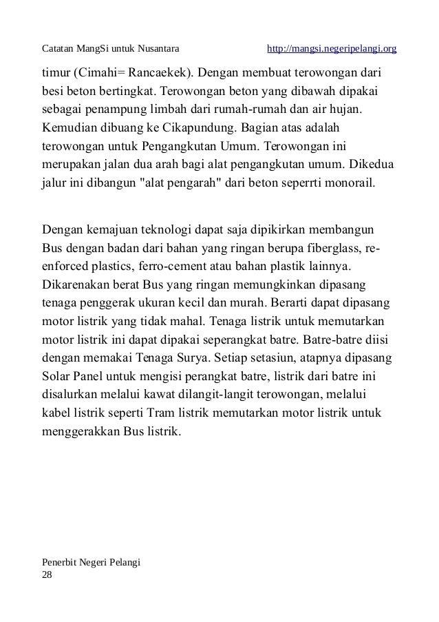 Catatan MangSi untuk Nusantara http://mangsi.negeripelangi.org timur (Cimahi= Rancaekek). Dengan membuat terowongan dari b...