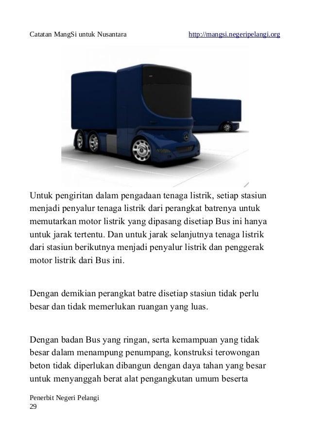 Catatan MangSi untuk Nusantara http://mangsi.negeripelangi.org Untuk pengiritan dalam pengadaan tenaga listrik, setiap sta...
