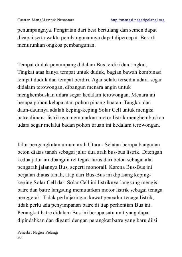 Catatan MangSi untuk Nusantara http://mangsi.negeripelangi.org penumpangnya. Pengiritan dari besi bertulang dan semen dapa...