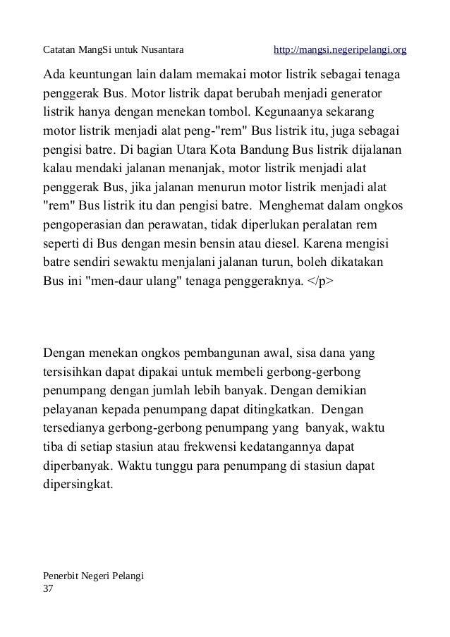 Catatan MangSi untuk Nusantara http://mangsi.negeripelangi.org Ada keuntungan lain dalam memakai motor listrik sebagai ten...