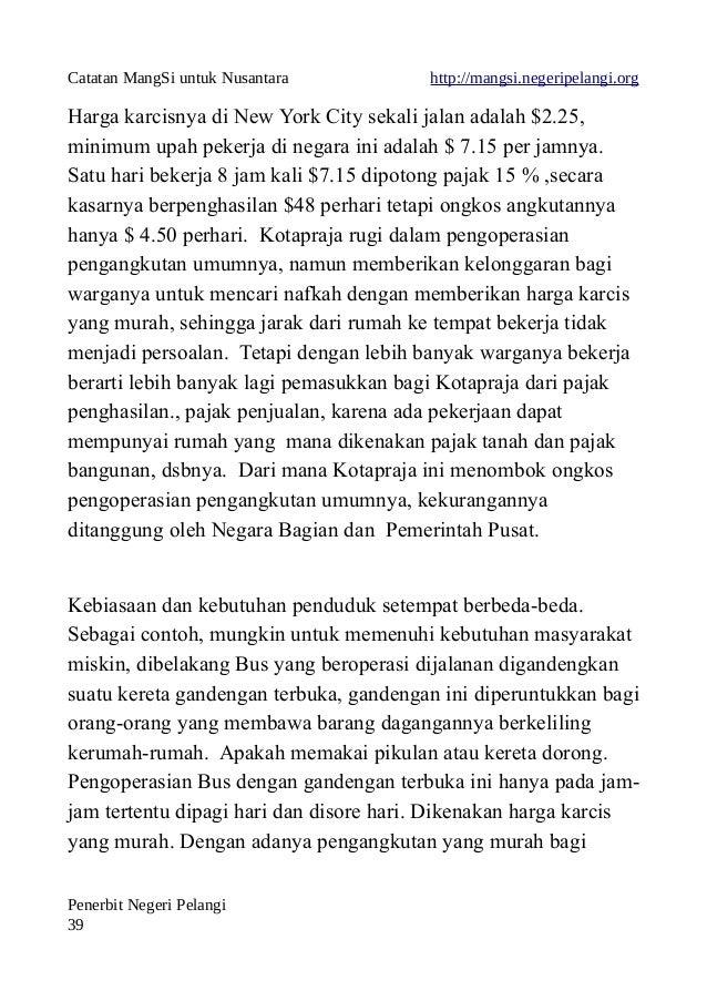 Catatan MangSi untuk Nusantara http://mangsi.negeripelangi.org Harga karcisnya di New York City sekali jalan adalah $2.25,...