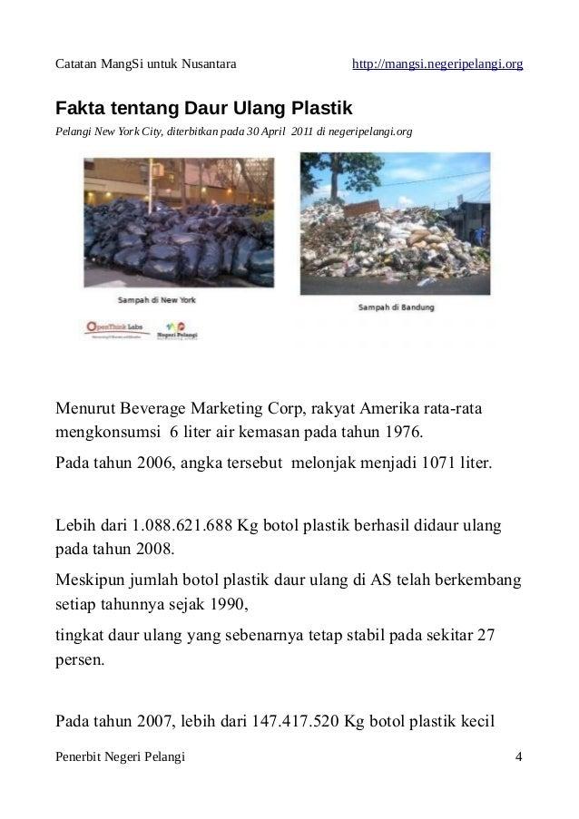 Catatan MangSi untuk Nusantara http://mangsi.negeripelangi.org Fakta tentang Daur Ulang Plastik Pelangi New York City, dit...
