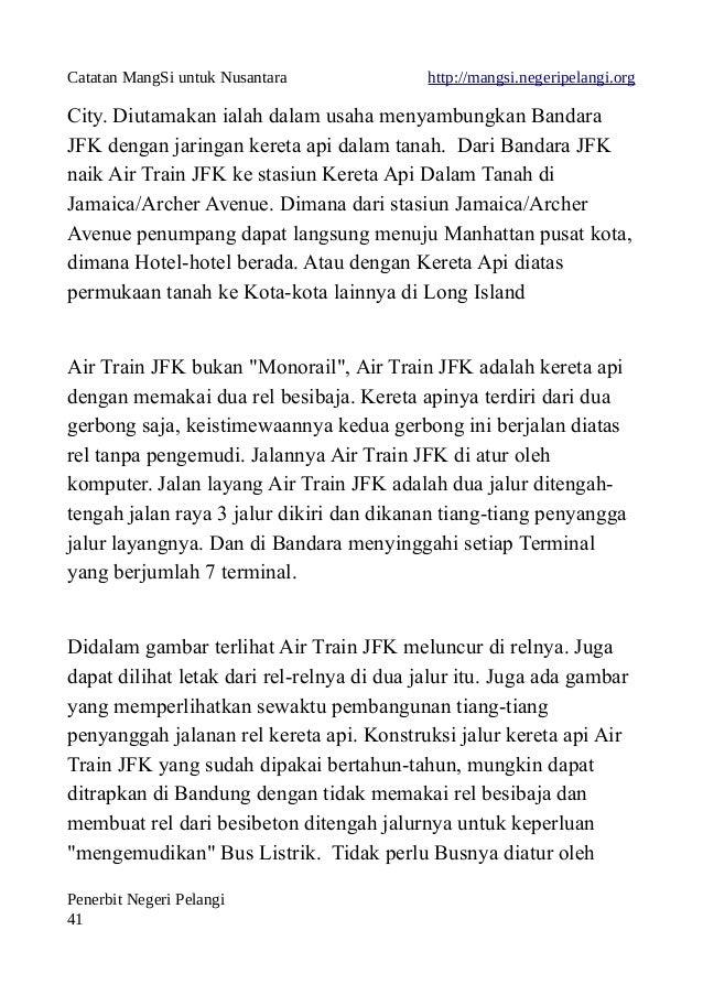 Catatan MangSi untuk Nusantara http://mangsi.negeripelangi.org City. Diutamakan ialah dalam usaha menyambungkan Bandara JF...