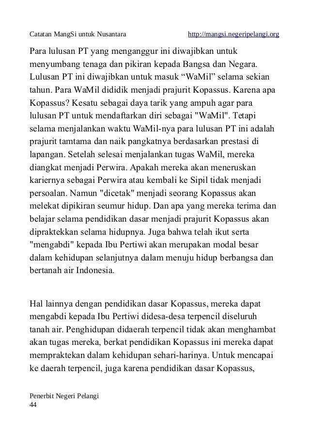 Catatan MangSi untuk Nusantara http://mangsi.negeripelangi.org Para lulusan PT yang menganggur ini diwajibkan untuk menyum...