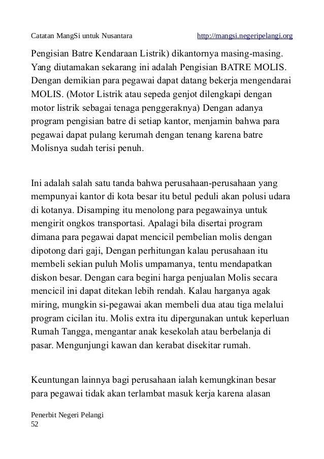 Catatan MangSi untuk Nusantara http://mangsi.negeripelangi.org Pengisian Batre Kendaraan Listrik) dikantornya masing-masin...