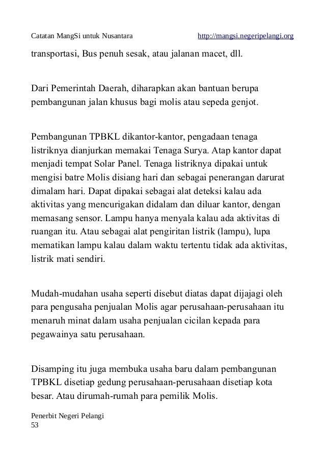 Catatan MangSi untuk Nusantara http://mangsi.negeripelangi.org transportasi, Bus penuh sesak, atau jalanan macet, dll. Dar...